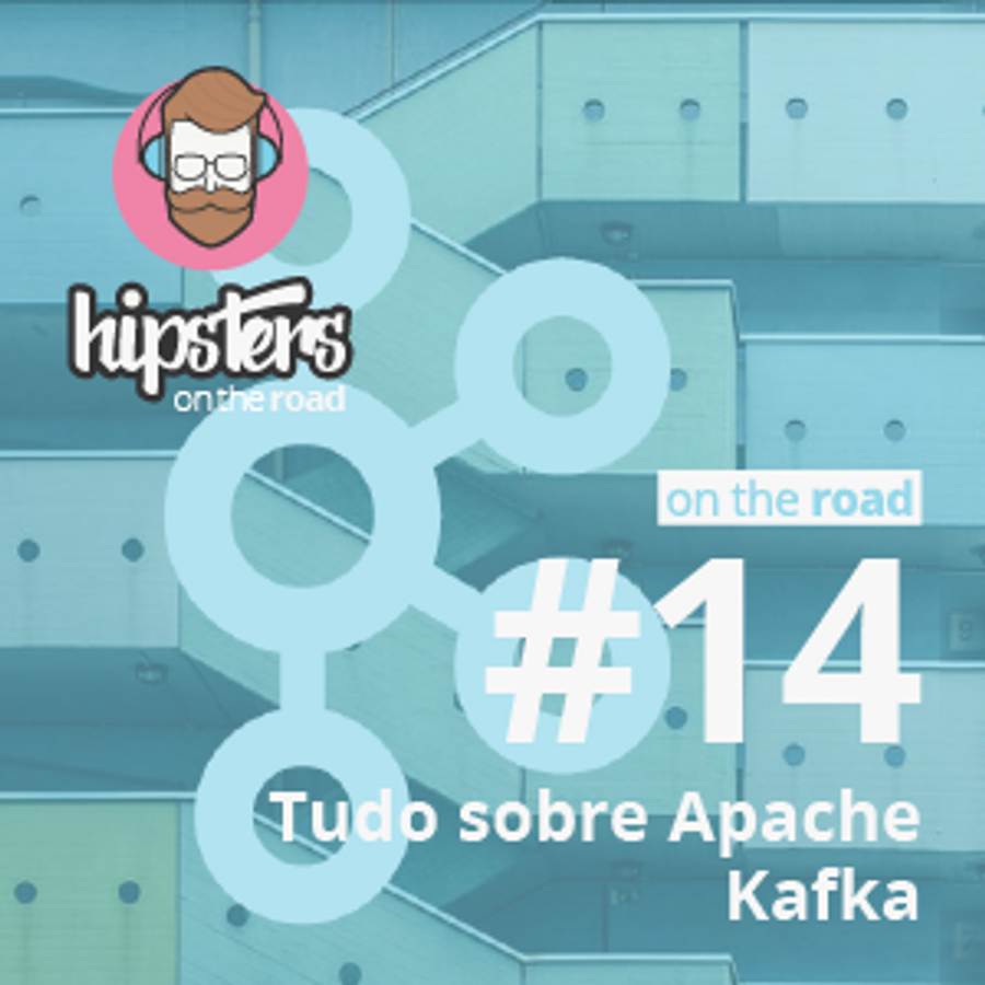 Tudo sobre Kafka – Hipsters On The Road #14