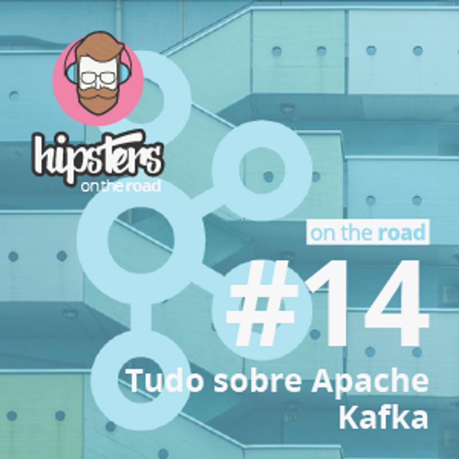 Tudo sobre Kafka – Hipsters On The Road #14