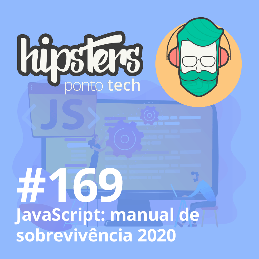JavaScript: manual de sobrevivência 2020 – Hipsters #169