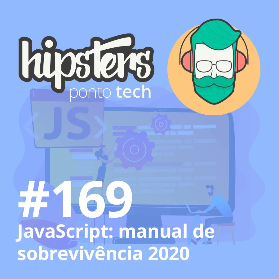 JavaScript: manual de sobrevivência 2020 – Hipsters #169