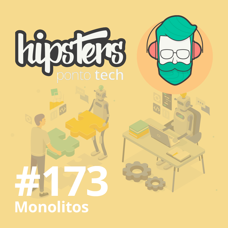 Monolitos – Hipsters #173