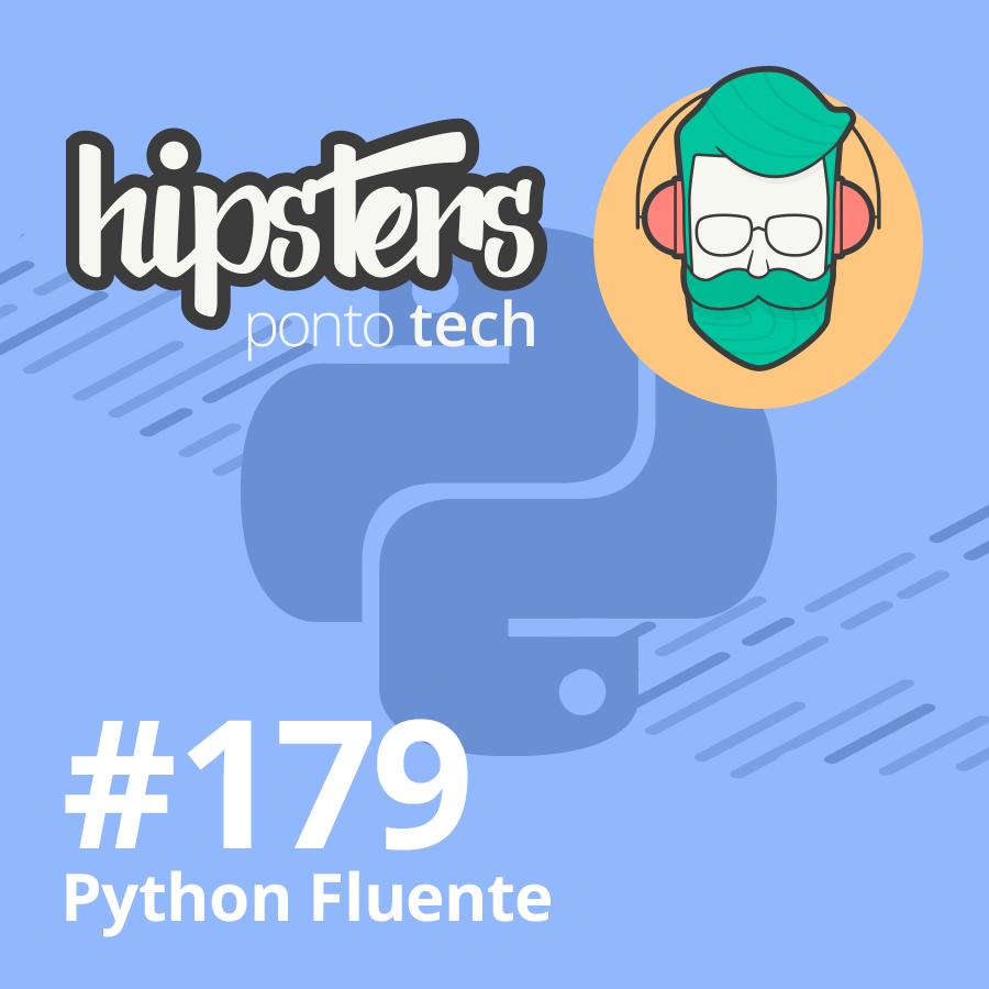 Python Fluente – Hipsters Ponto Tech #179