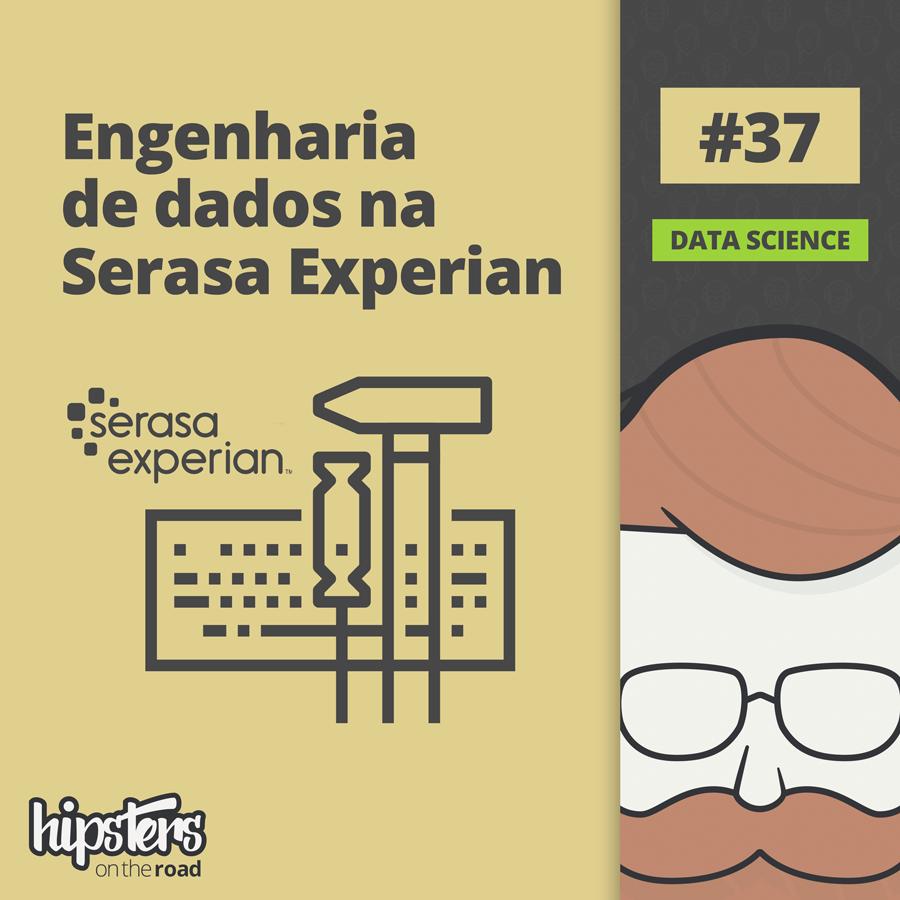 Engenharia de dados na Serasa Experian – Hipsters On The Road #37