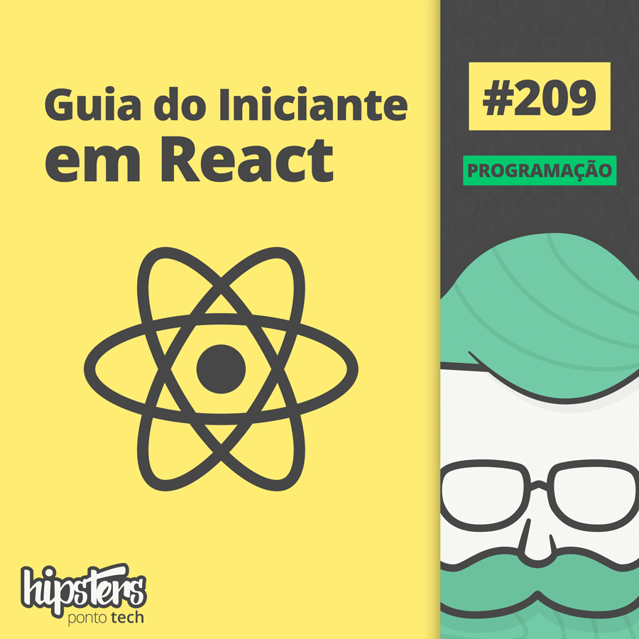 Guia do iniciante em React – Hipsters #209