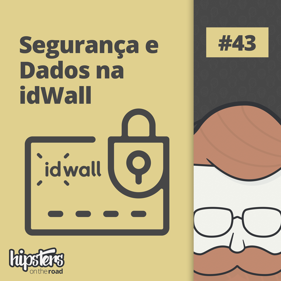 Segurança e dados na idWall – Hipsters On The Road #43