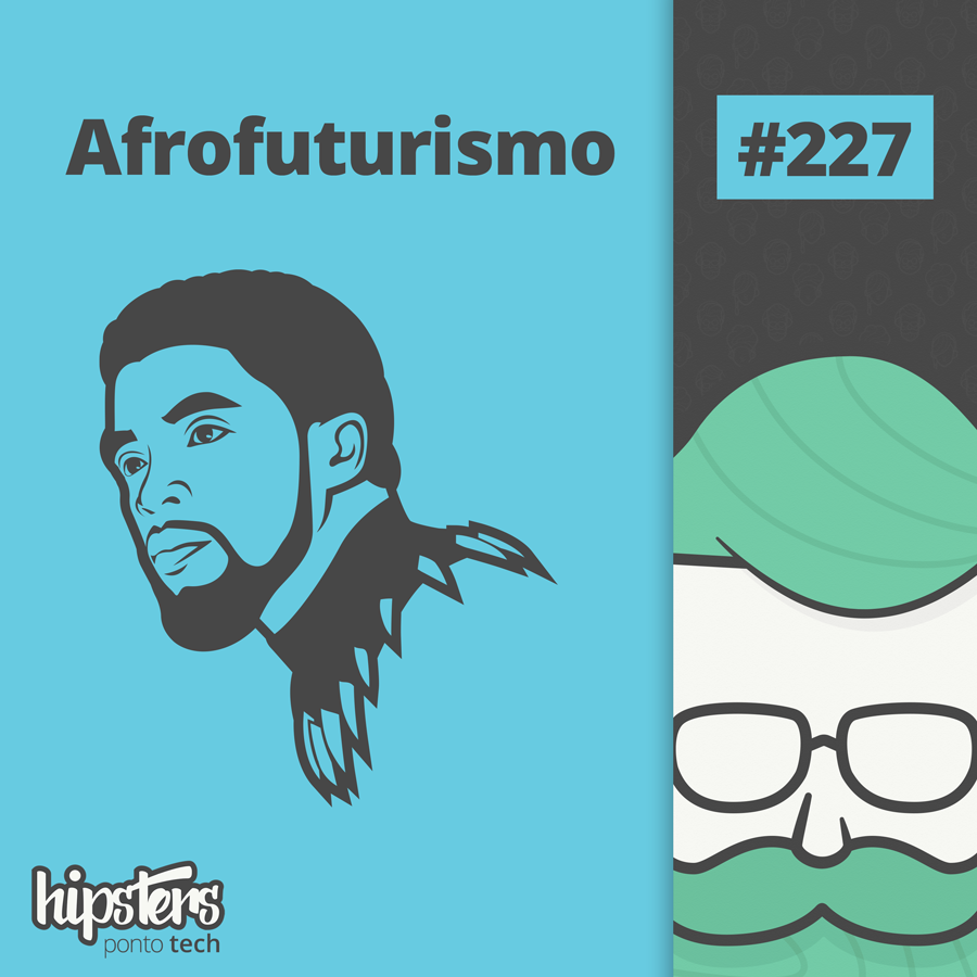 Afrofuturismo – Hipsters #227