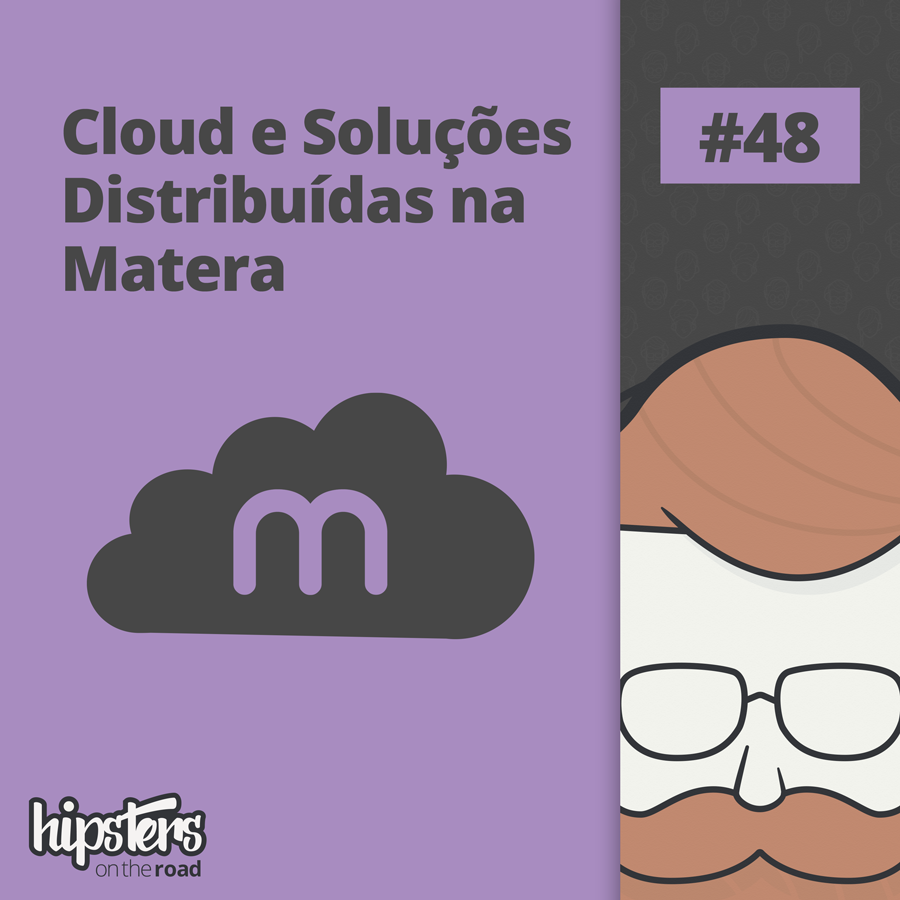 Cloud e soluções distribuídas na Matera – Hipsters On The Road #48