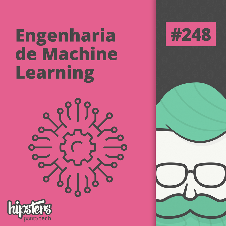 Engenharia de machine learning – Hipsters Ponto Tech #248