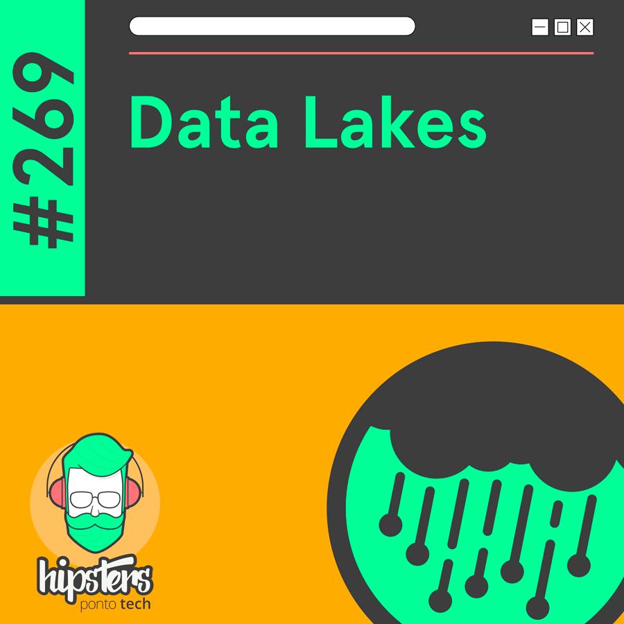 Data Lakes – Hipsters Ponto Tech #269